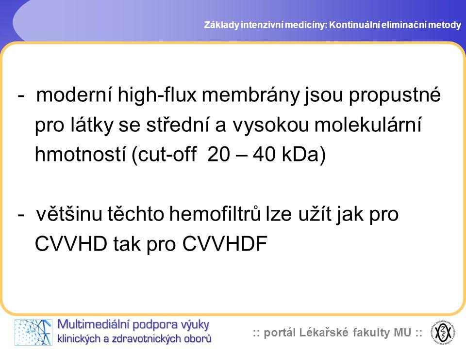 :: portál Lékařské fakulty MU :: - moderní high-flux membrány jsou propustné pro látky se střední a vysokou molekulární hmotností (cut-off 20 – 40 kDa