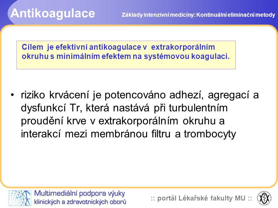 :: portál Lékařské fakulty MU :: Antikoagulace •riziko krvácení je potencováno adhezí, agregací a dysfunkcí Tr, která nastává při turbulentním prouděn