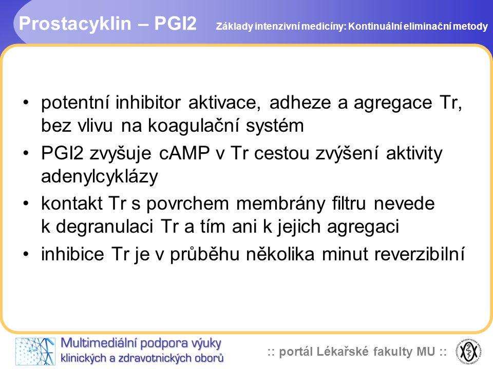 :: portál Lékařské fakulty MU :: Prostacyklin – PGI2 •potentní inhibitor aktivace, adheze a agregace Tr, bez vlivu na koagulační systém •PGI2 zvyšuje