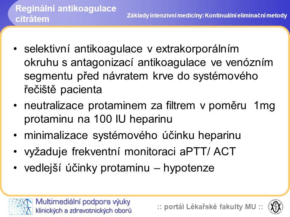 :: portál Lékařské fakulty MU :: •selektivní antikoagulace v extrakorporálním okruhu s antagonizací antikoagulace ve venózním segmentu před návratem k