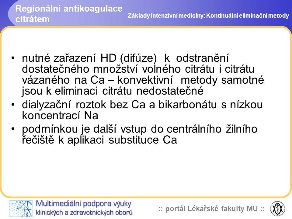 :: portál Lékařské fakulty MU :: Regionální antikoagulace citrátem •nutné zařazení HD (difúze) k odstranění dostatečného množství volného citrátu i ci