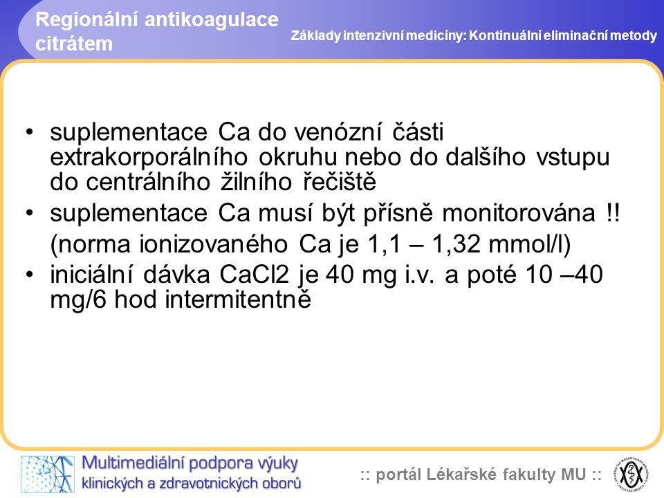 :: portál Lékařské fakulty MU :: Regionální antikoagulace citrátem •suplementace Ca do venózní části extrakorporálního okruhu nebo do dalšího vstupu d