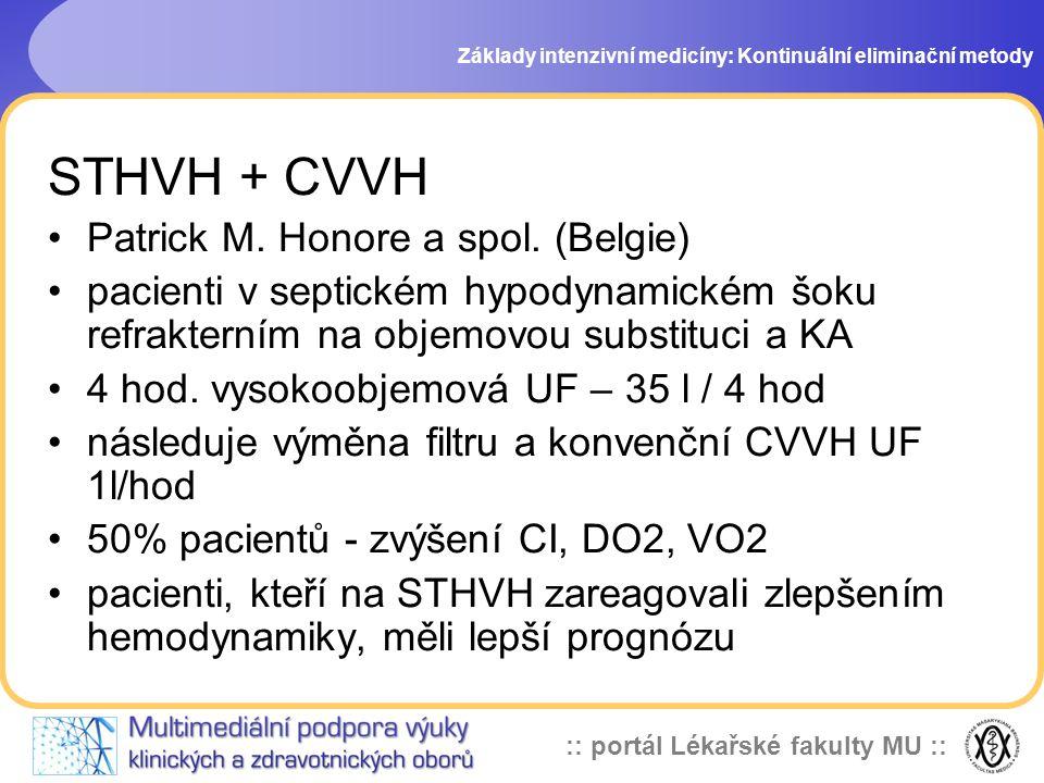 :: portál Lékařské fakulty MU :: STHVH + CVVH •Patrick M. Honore a spol. (Belgie) •pacienti v septickém hypodynamickém šoku refrakterním na objemovou