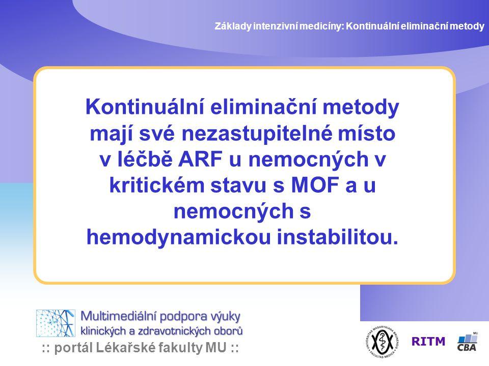 :: portál Lékařské fakulty MU :: Kontinuální eliminační metody mají své nezastupitelné místo v léčbě ARF u nemocných v kritickém stavu s MOF a u nemoc