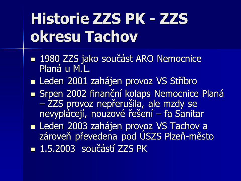 Historie ZZS PK - ZZS okresu Tachov  1980 ZZS jako součást ARO Nemocnice Planá u M.L.  Leden 2001 zahájen provoz VS Stříbro  Srpen 2002 finanční ko