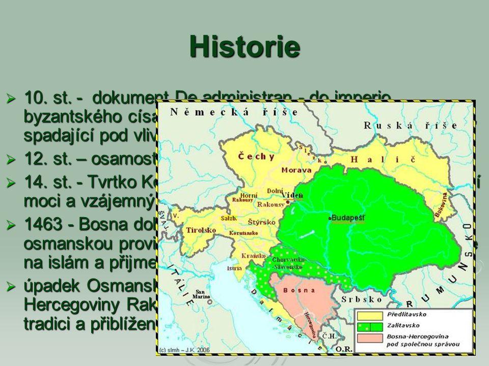 Historie  10. st. - dokument De administran - do imperio byzantského císaře Konstantina VII. mluví o zemi Bosoně, spadající pod vliv srbských vládců