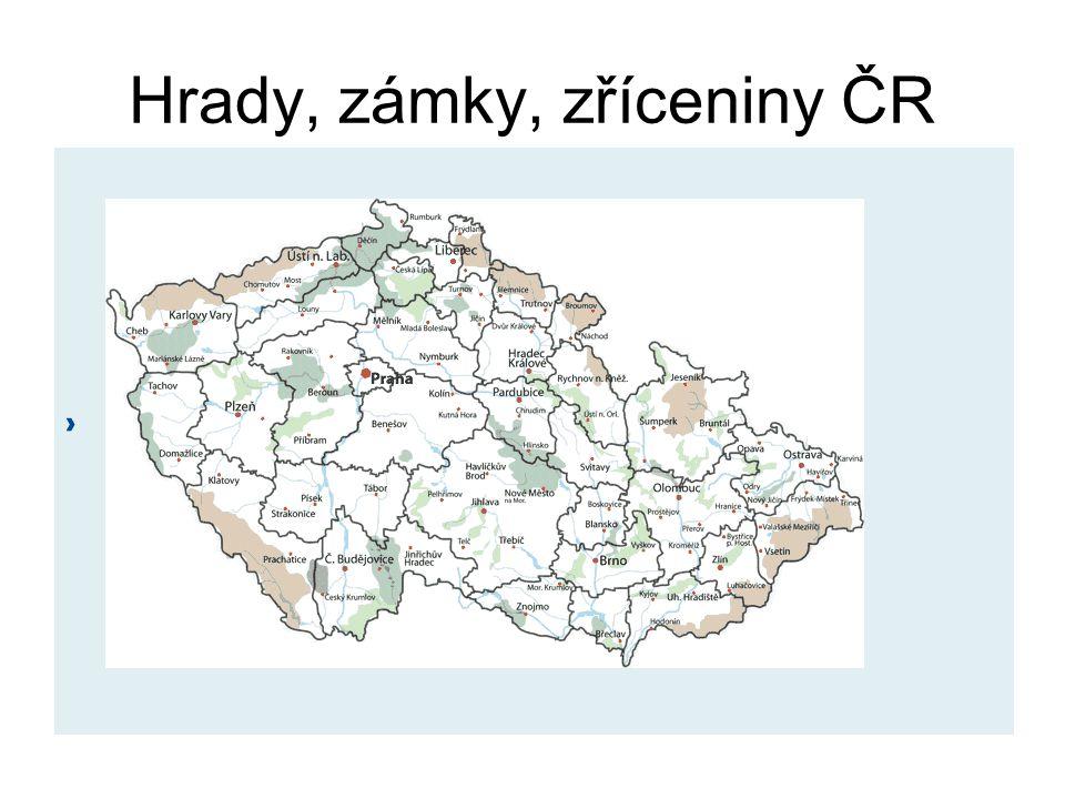 Hrady a zámky ČR •České země oplývají mimořádně velkým bohatstvím kulturních památek.