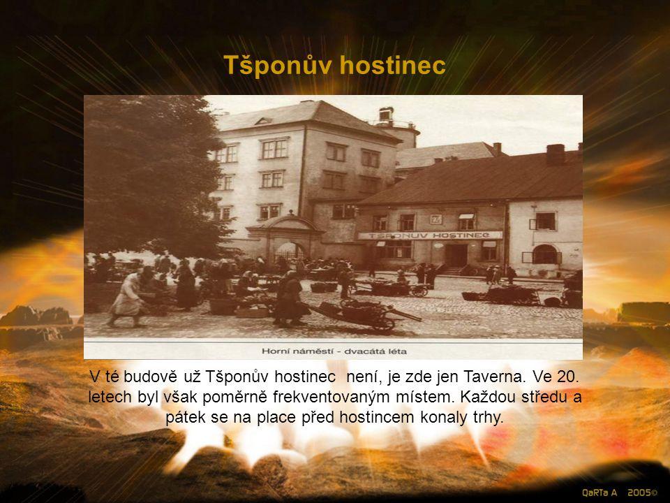 Tšponův hostinec V té budově už Tšponův hostinec není, je zde jen Taverna.
