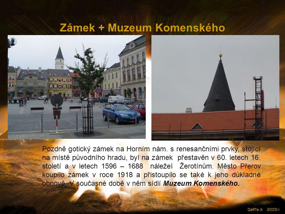 Zámek + Muzeum Komenského Pozdně gotický zámek na Horním nám.
