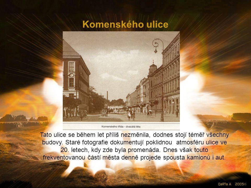 Komenského ulice Tato ulice se během let příliš nezměnila, dodnes stojí téměř všechny budovy.