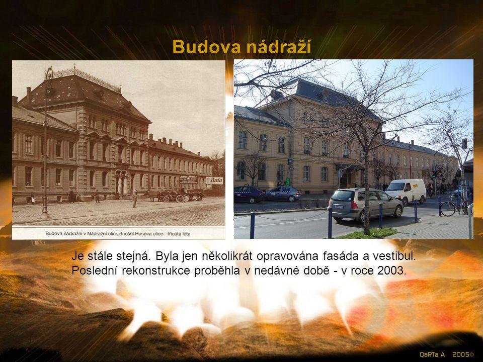 Budova nádraží Je stále stejná.Byla jen několikrát opravována fasáda a vestibul.