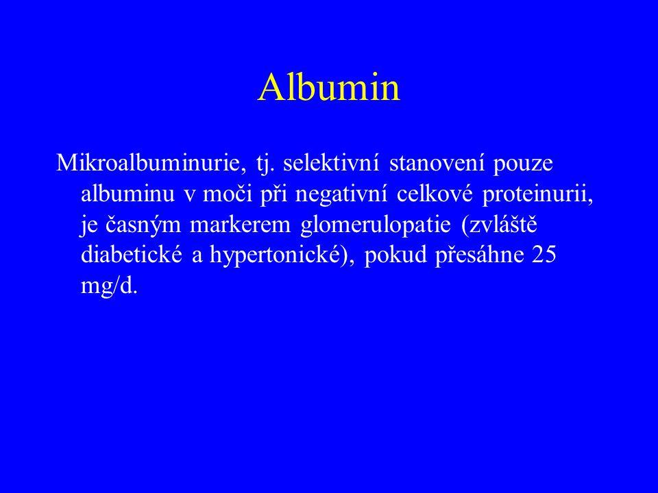 Mikroalbuminurie, tj. selektivní stanovení pouze albuminu v moči při negativní celkové proteinurii, je časným markerem glomerulopatie (zvláště diabeti