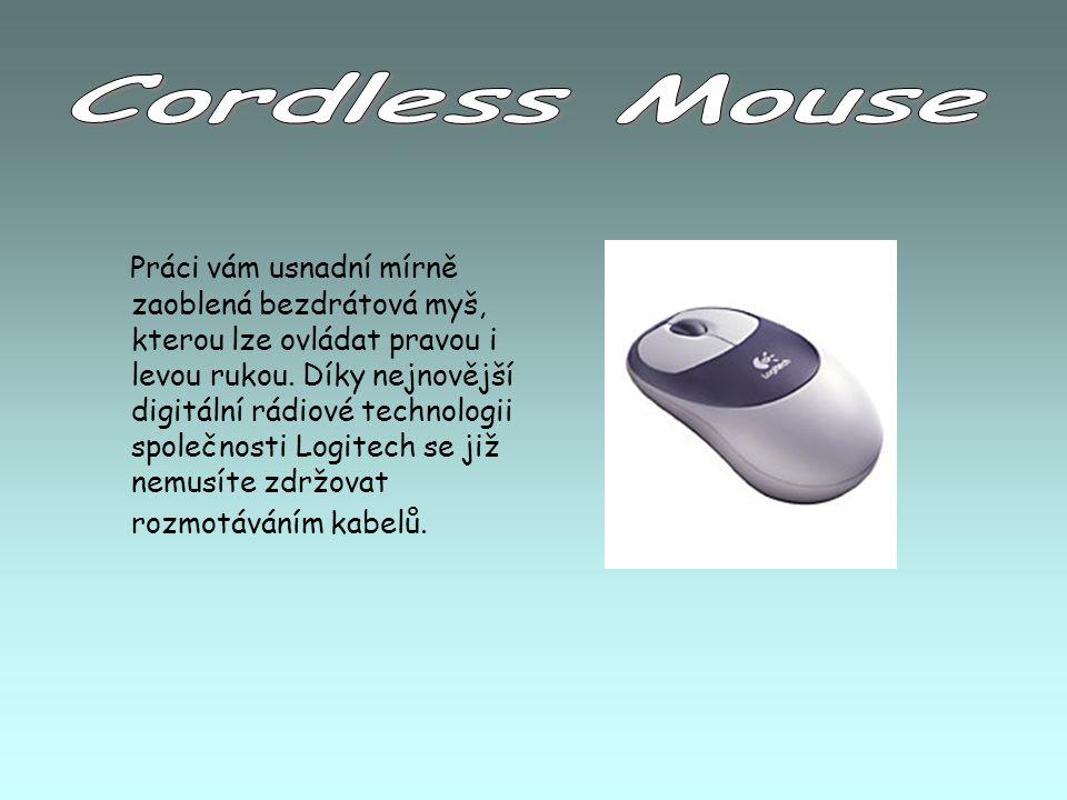 Práci vám usnadní mírně zaoblená bezdrátová myš, kterou lze ovládat pravou i levou rukou. Díky nejnovější digitální rádiové technologii společnosti Lo