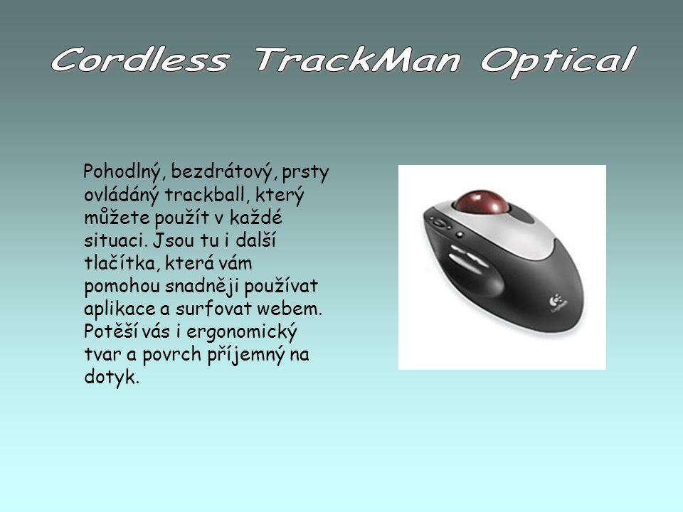 Pohodlný, bezdrátový, prsty ovládáný trackball, který můžete použít v každé situaci. Jsou tu i další tlačítka, která vám pomohou snadněji používat apl