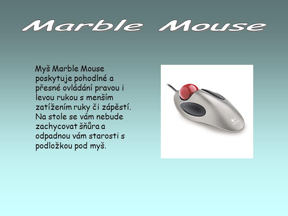 Myš Marble Mouse poskytuje pohodlné a přesné ovládání pravou i levou rukou s menším zatížením ruky či zápěstí. Na stole se vám nebude zachycovat šňůra