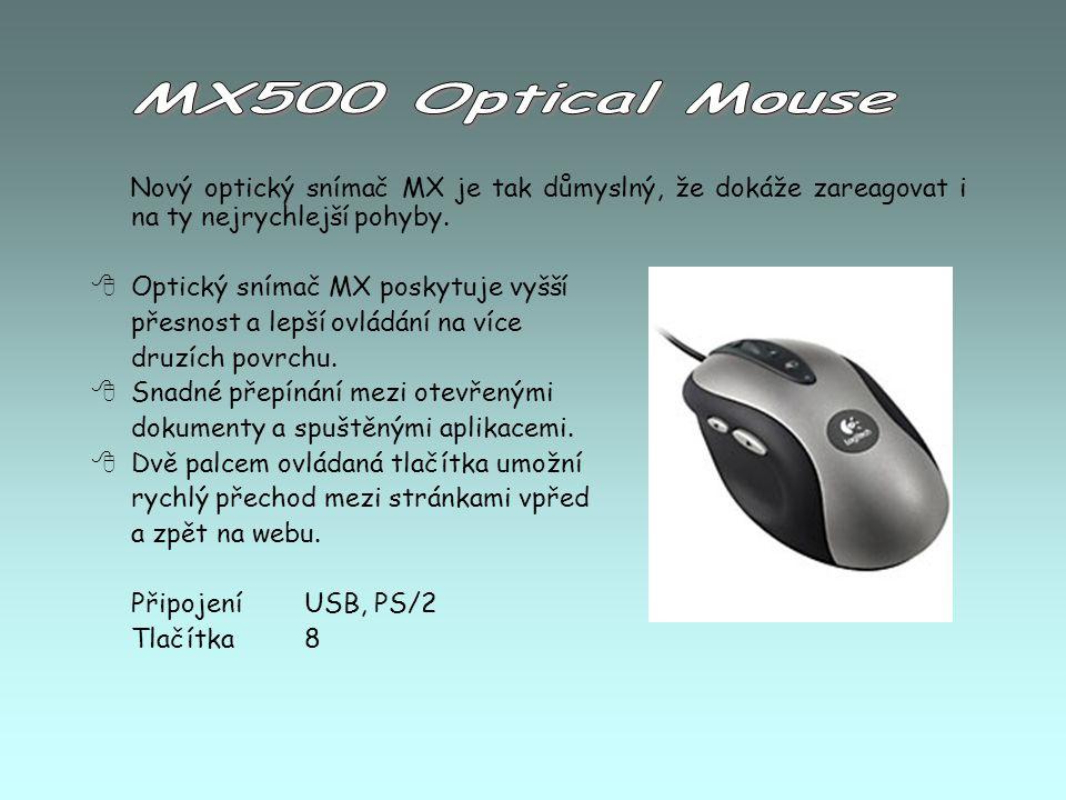 Nový vysoce citlivý optický senzor myši MouseMan Dual Optical umožňuje maximální rychlost a vyšší přesnost pohybu na nerůznějších typech povrchů.