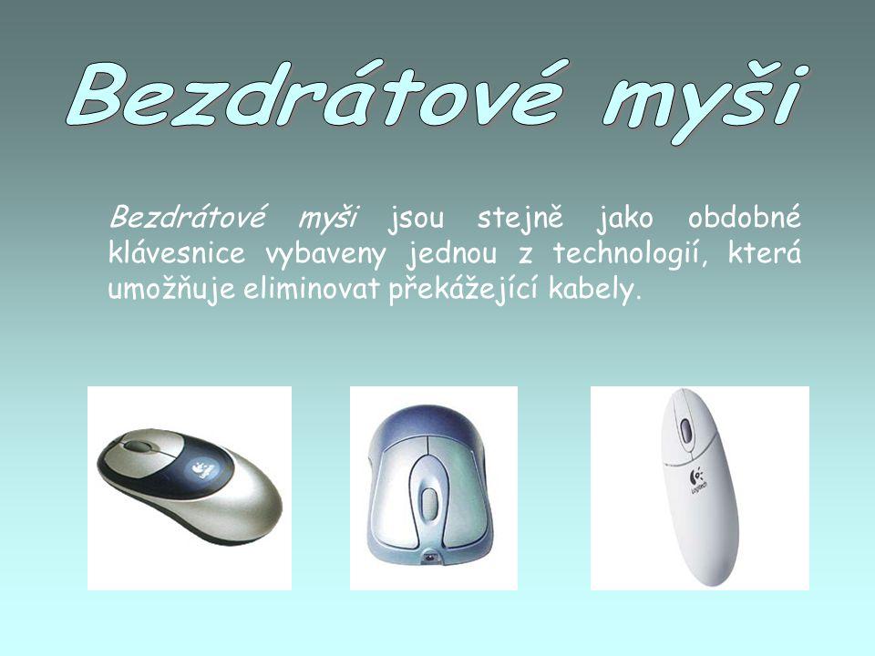 Bezdrátové myši jsou stejně jako obdobné klávesnice vybaveny jednou z technologií, která umožňuje eliminovat překážející kabely.