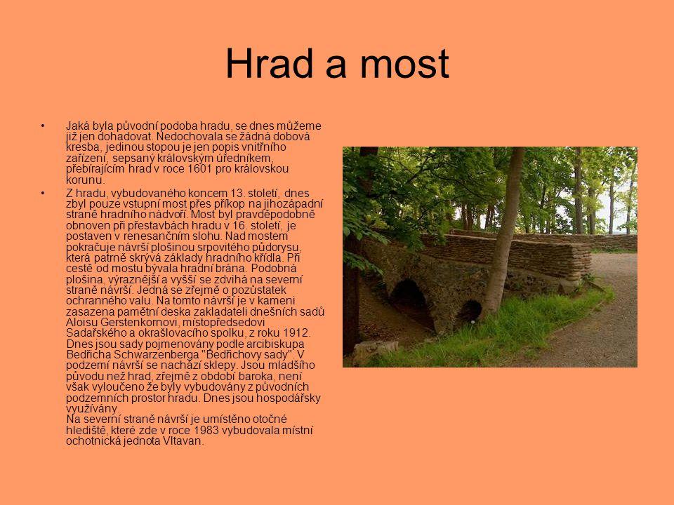 Hrad a most •Jaká byla původní podoba hradu, se dnes můžeme již jen dohadovat. Nedochovala se žádná dobová kresba, jedinou stopou je jen popis vnitřní