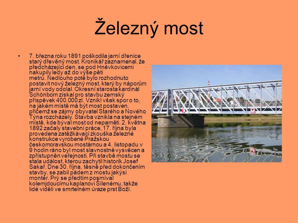 Železný most •7. března roku 1891 poškodila jarní dřenice starý dřevěný most. Kronikář zaznamenal, že předcházející den, se pod Hněvkovicemi nakupily