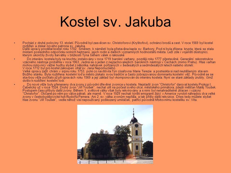 Kostel sv. Jakuba •Pochází z druhé poloviny 13. století. Původně byl zasvěcen sv. Christoforovi (Kryštofovi), ochránci brodů a cest. V roce 1569 byl k