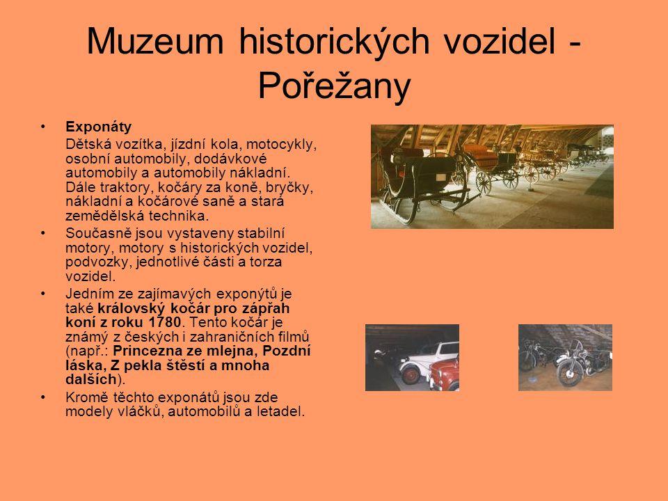 Muzeum historických vozidel - Pořežany •Exponáty Dětská vozítka, jízdní kola, motocykly, osobní automobily, dodávkové automobily a automobily nákladní