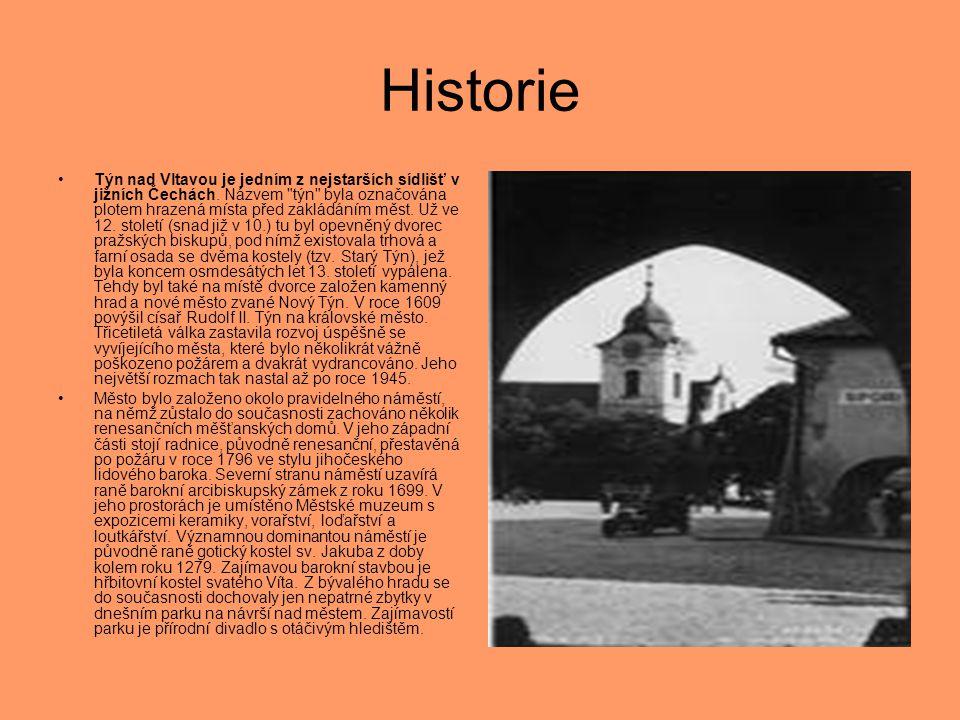 Historie •Týn nad Vltavou je jedním z nejstarších sídlišť v jižních Čechách. Názvem
