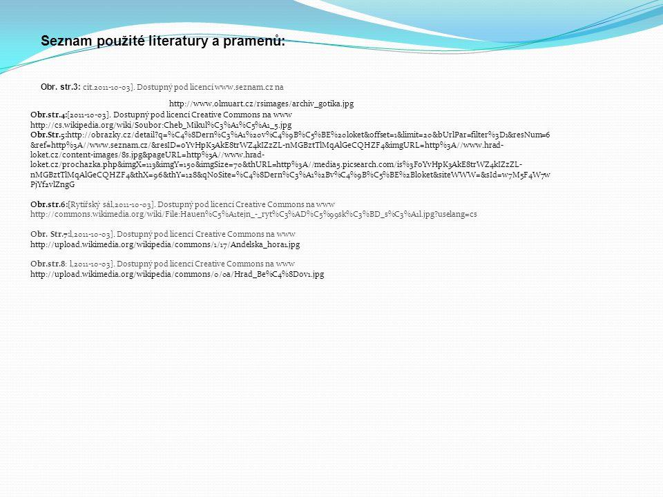 Seznam použité literatury a pramenů: Obr. str.3: cit.2011-10-03].