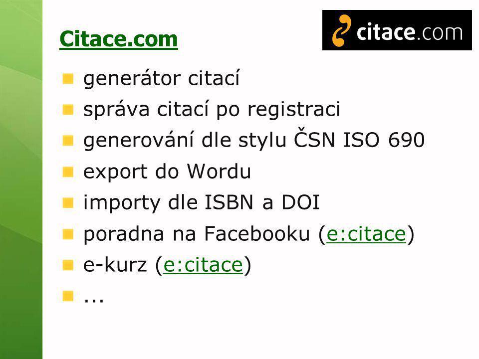 Citace.com generátor citací správa citací po registraci generování dle stylu ČSN ISO 690 export do Wordu importy dle ISBN a DOI poradna na Facebooku (