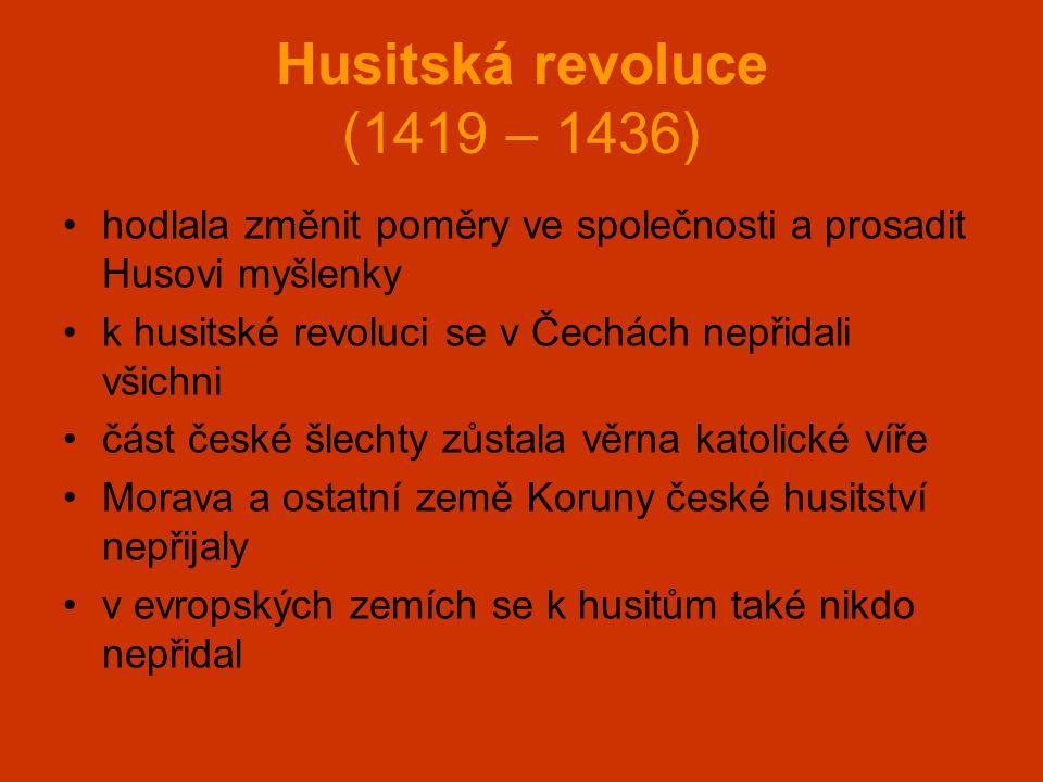 •hodlala změnit poměry ve společnosti a prosadit Husovi myšlenky •k husitské revoluci se v Čechách nepřidali všichni •část české šlechty zůstala věrna
