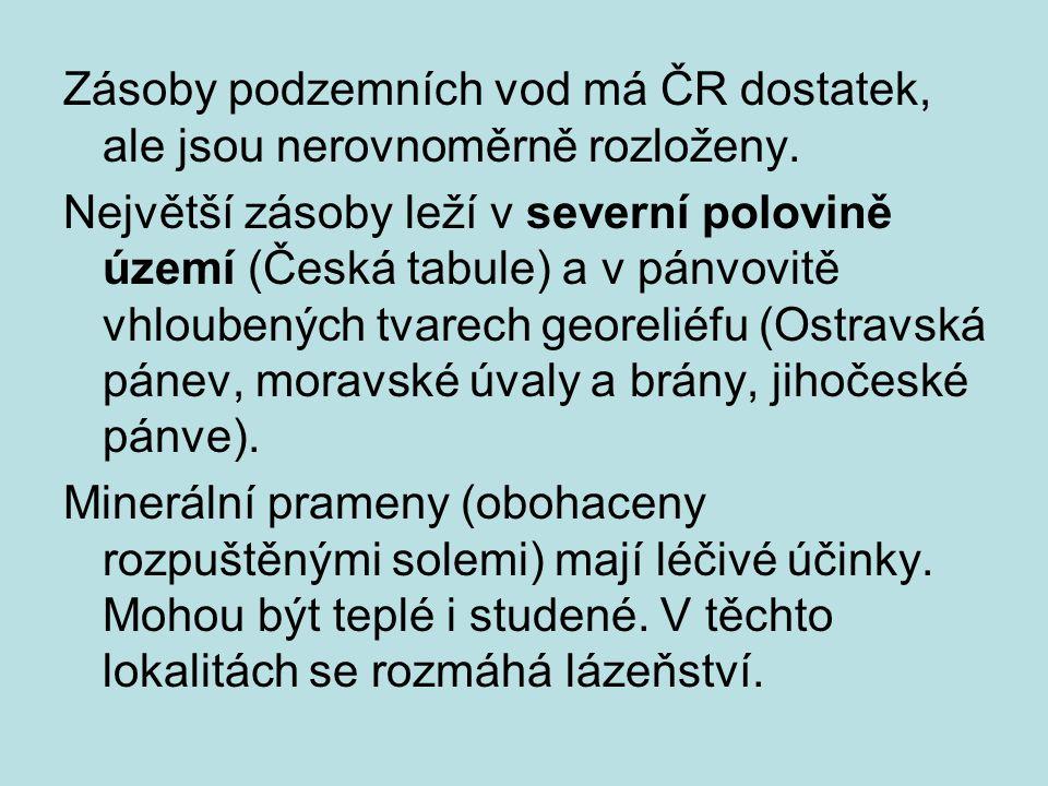 Lázně s vřídly (teplota vody nad 50°C): Karlovy Vary, Teplice v Čechách, Jáchymov (radioaktivní vody), Velké Losiny...