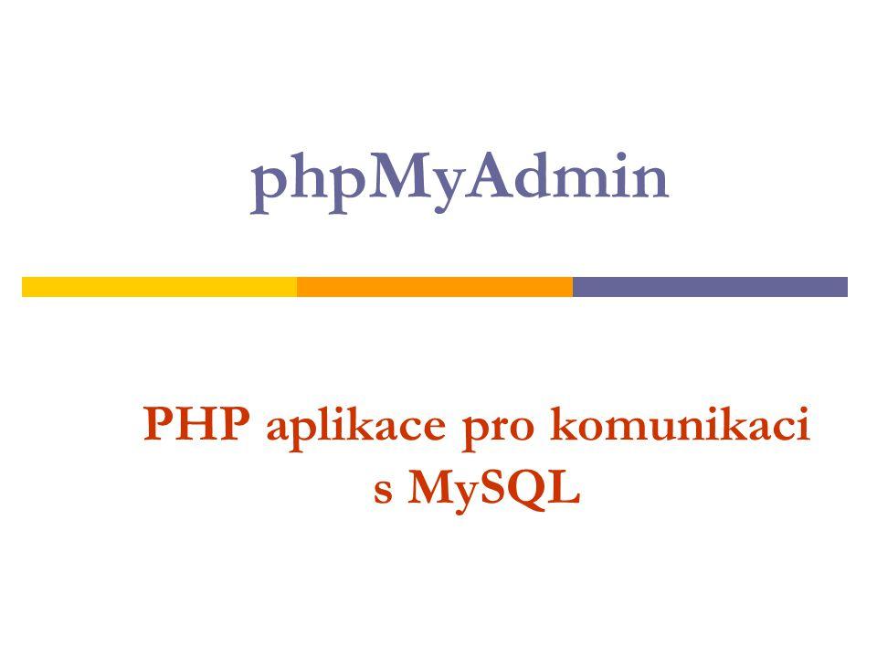 PHP aplikace pro komunikaci s MySQL phpMyAdmin