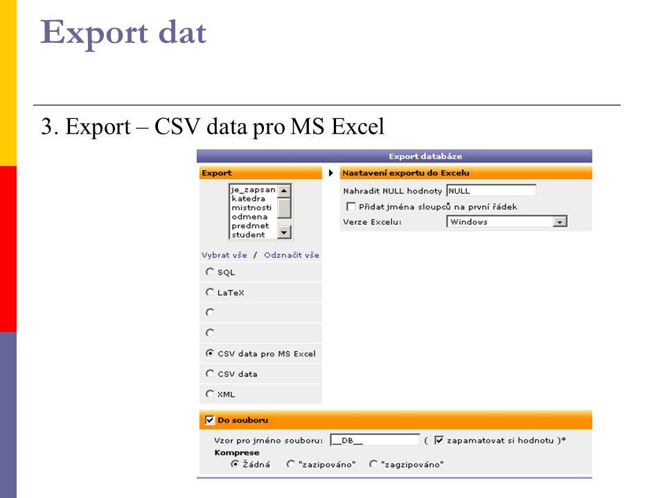 Export dat 3. Export – CSV data pro MS Excel
