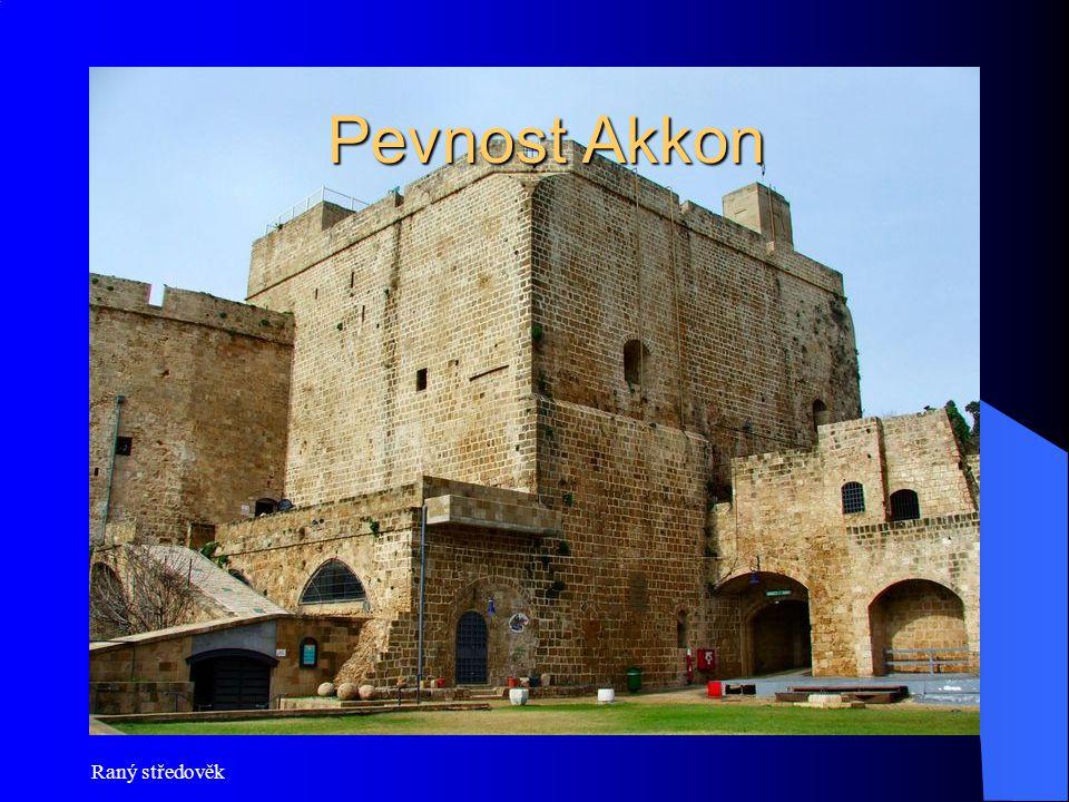 Raný středověk Pevnost Akkon Pevnost Akkon