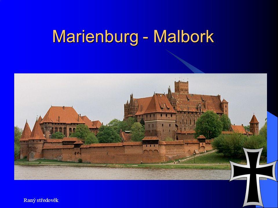 Raný středověk Marienburg - Malbork Marienburg - Malbork