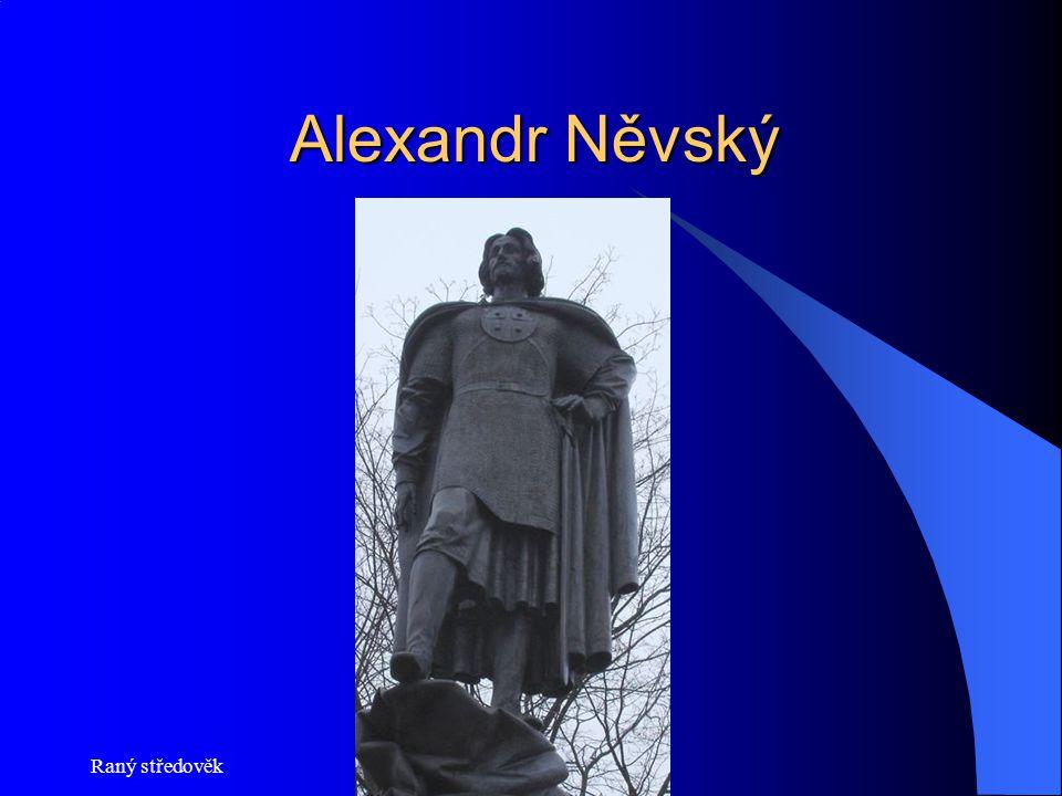 Alexandr Něvský Alexandr Něvský
