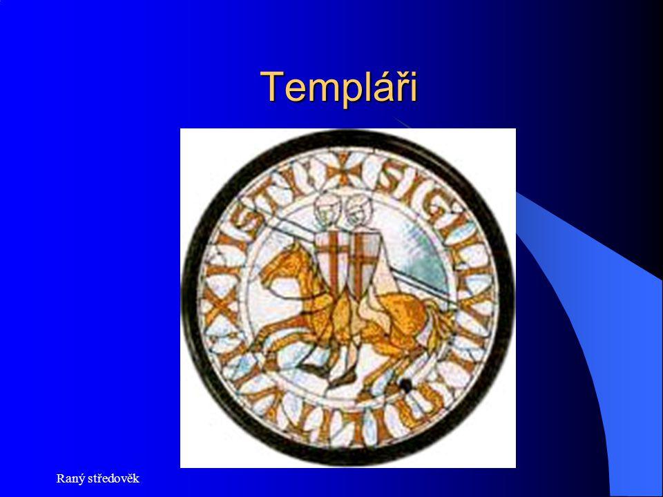 Raný středověk Templáři Templáři