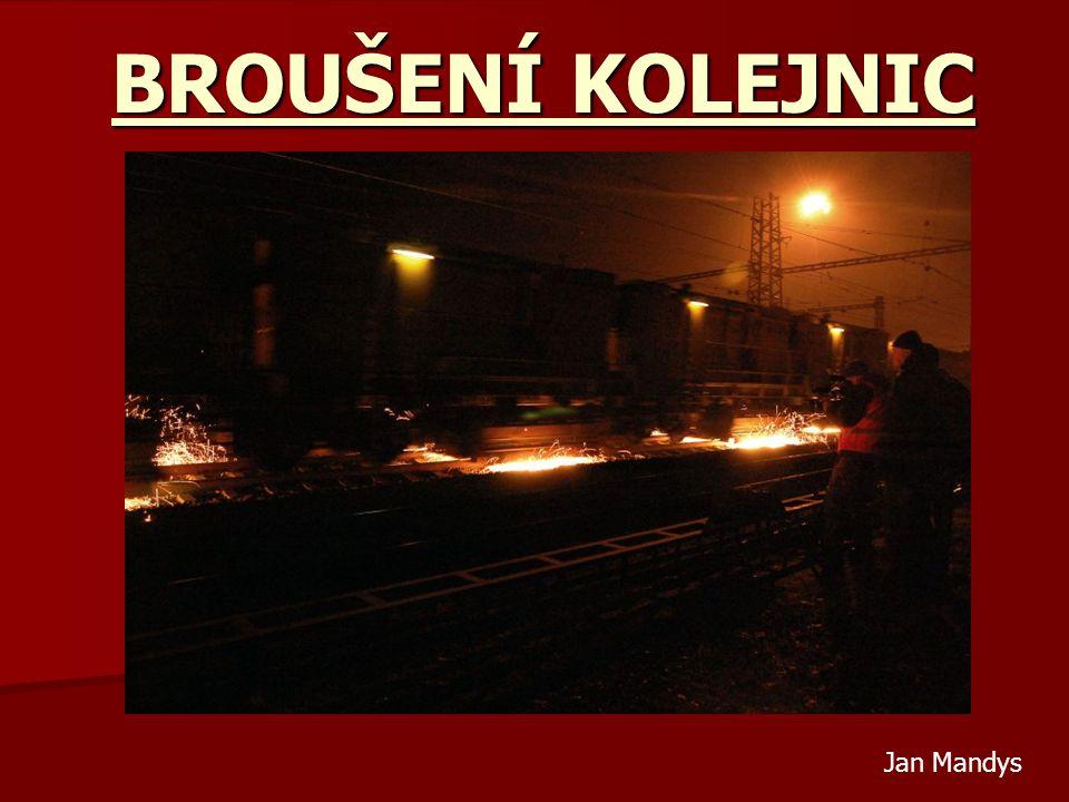 Použité zdroje  Speciální vozidla a stroje pro práci na železničních tratích (1998)  Mechanizácia traťového hospodárstva   www.ceskatelevize.cz/porady/10079414954-svet-na- kolejich/208562220800003/2737-reportaze-ze-sveta- koleji/?prispevek=1144   http://www.zelpage.cz/clanky/pojednani-o-styku-kola-a- kolejnice?oddil=5   www.fce.vutbr.cz/zel/svoboda.r/vyuka/brouseni.ppt  www.youtube.com/watch?v=7xfQQFtHlfY  www.youtube.com/watch?v=PbZebCZLOOk