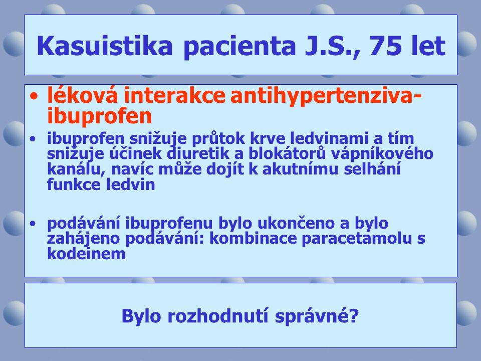 •léková interakce antihypertenziva- ibuprofen •ibuprofen snižuje průtok krve ledvinami a tím snižuje účinek diuretik a blokátorů vápníkového kanálu, n