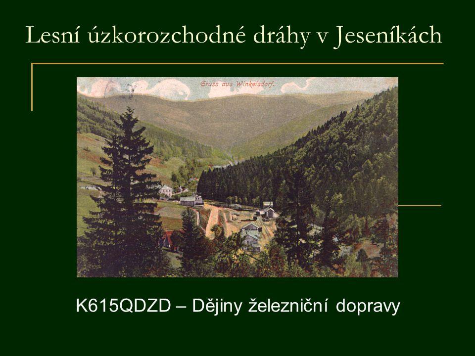 Lesní úzkorozchodné dráhy v Jeseníkách K615QDZD – Dějiny železniční dopravy