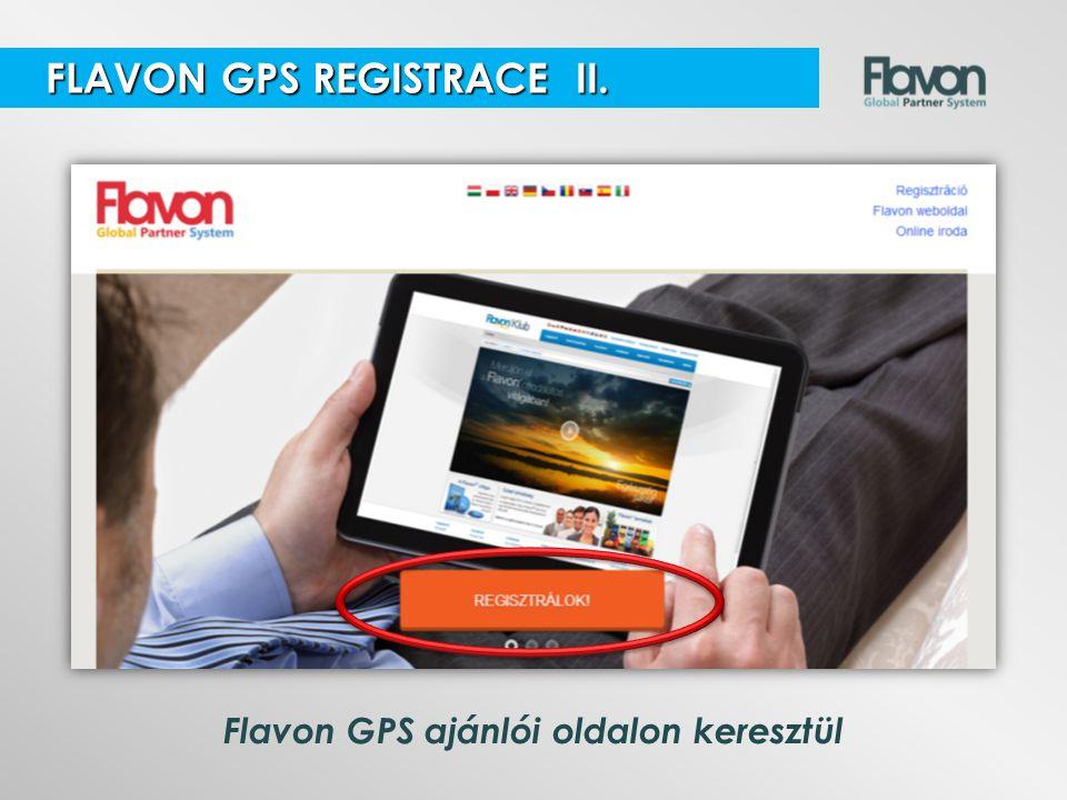 Flavon GPS ajánlói oldalon keresztül FLAVON GPS REGISTRACE II. FLAVON GPS REGISTRACE II.