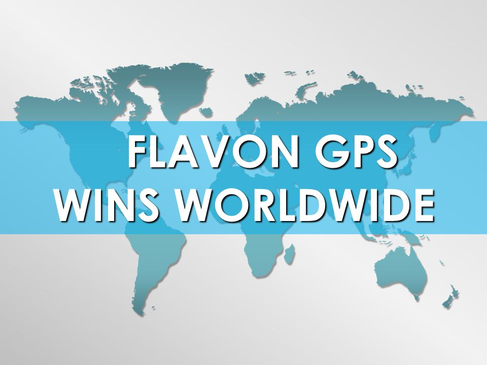 FLAVON GPS FLAVON GPS WINS WORLDWIDE