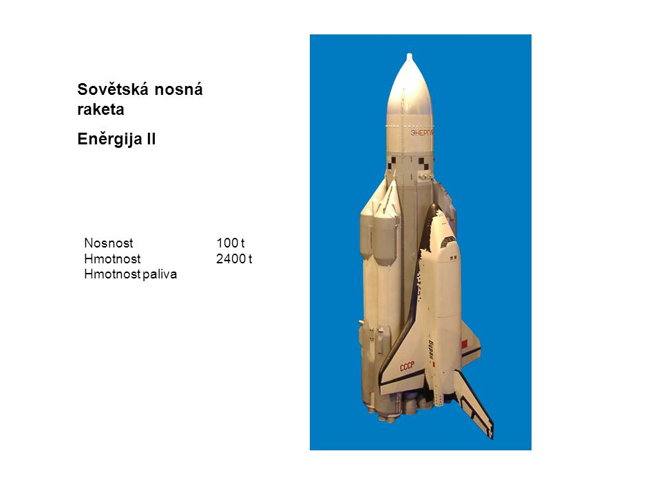 Sovětská nosná raketa Eněrgija II Nosnost100 t Hmotnost2400 t Hmotnost paliva