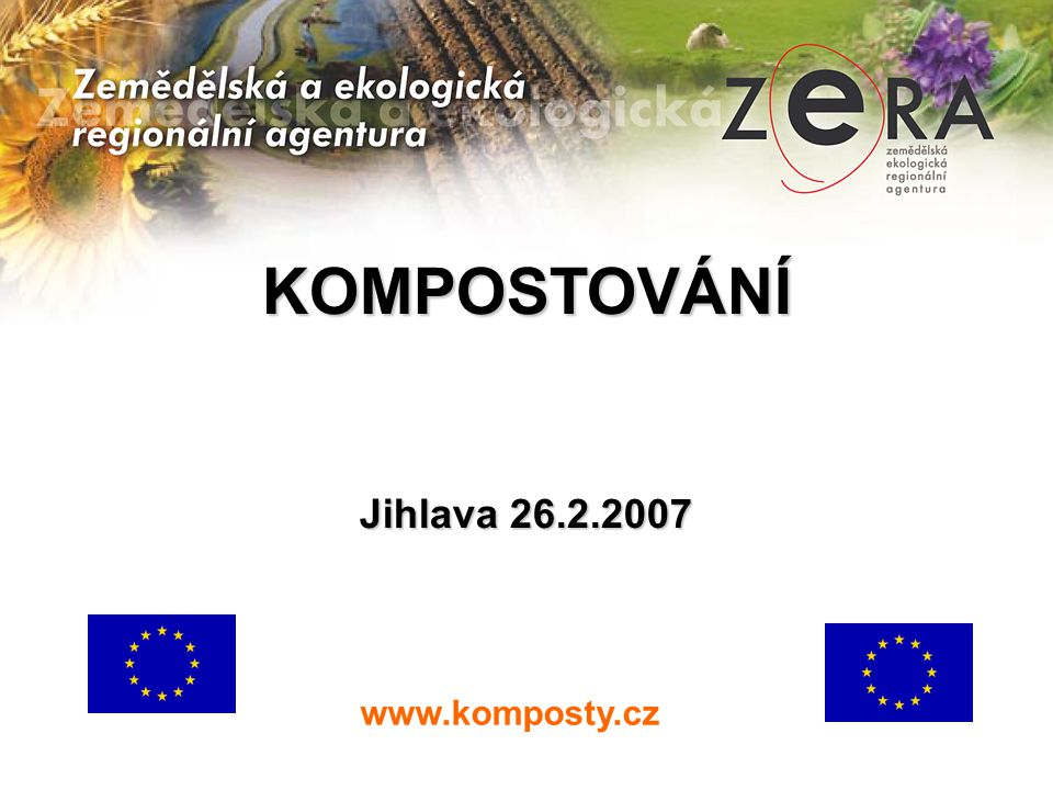 Kompostování - procesaerobní - poměr C : N cca 30 : 1 - vlhkost 45 – 65 % - výstup kompost – stabilní organické hnojivo www.komposty.cz