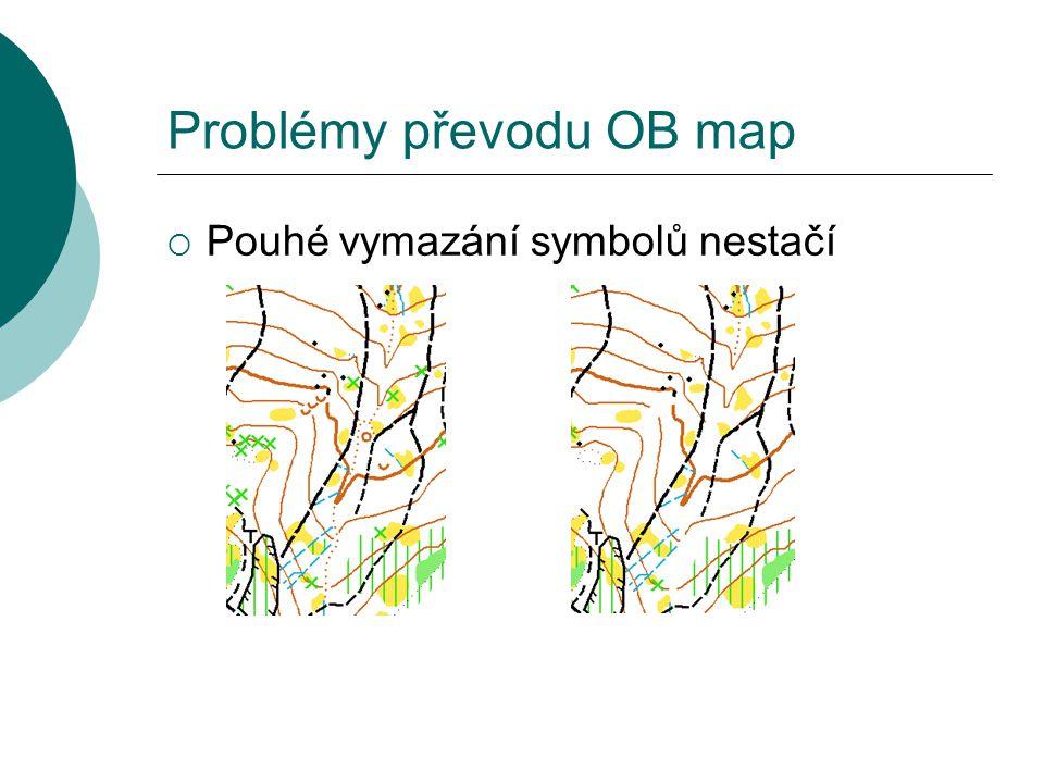 Problémy převodu OB map  Pouhé vymazání symbolů nestačí