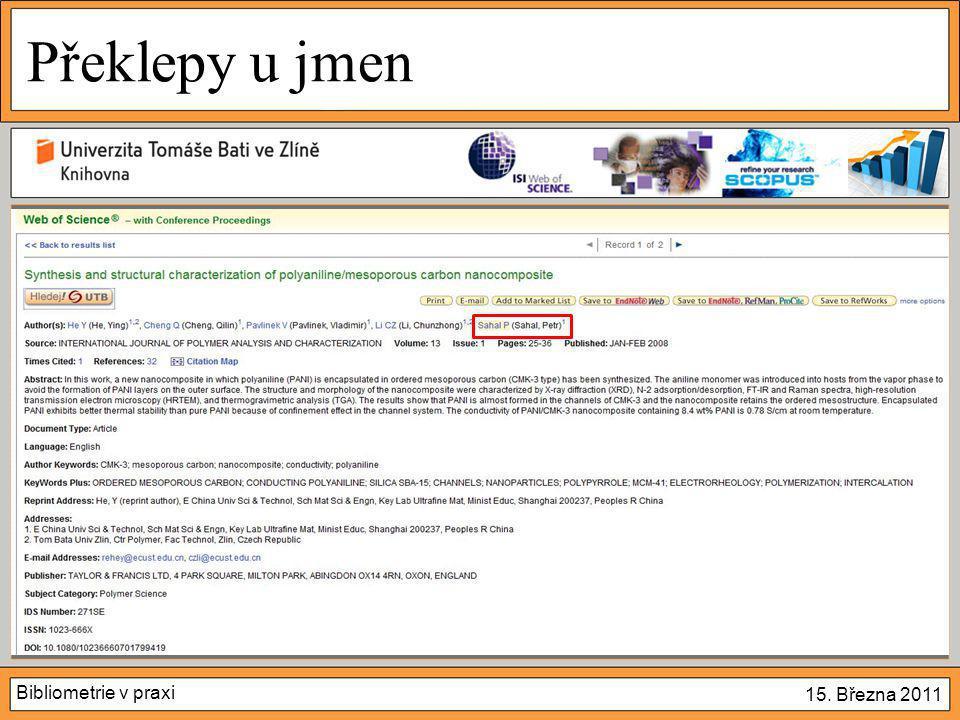 Bibliometrie v praxi 15. Března 2011 Překlepy u jmen  A ve WoS…?