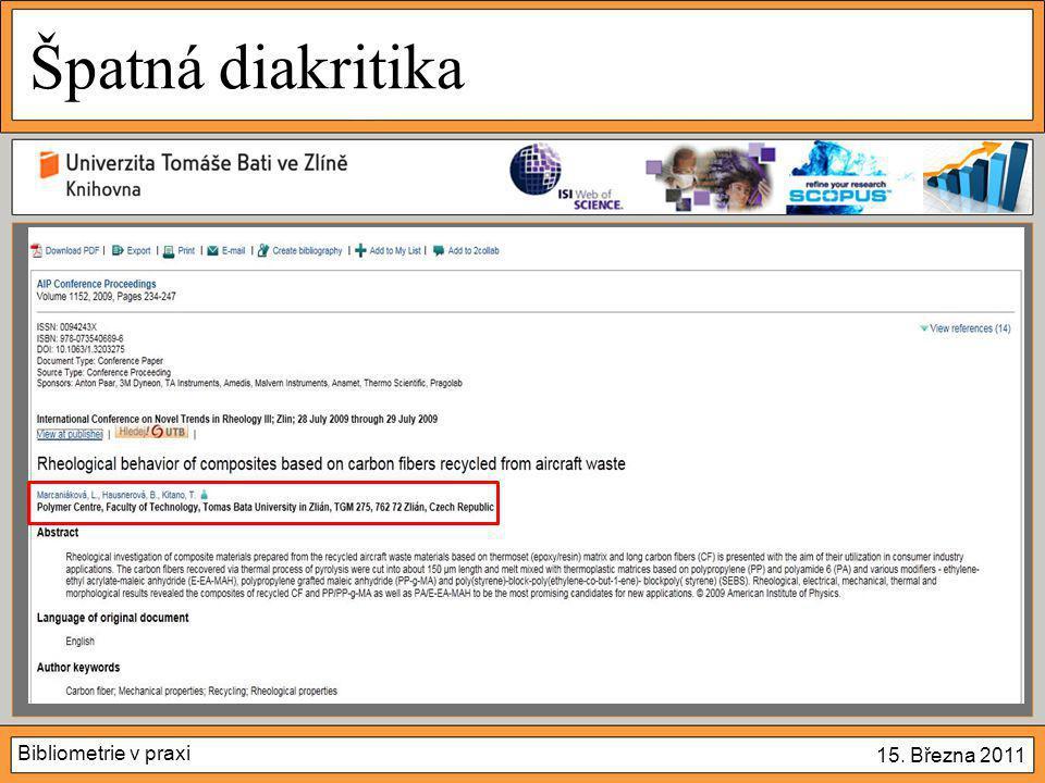 Bibliometrie v praxi 15. Března 2011 Špatná diakritika  A ve Scopusu..?