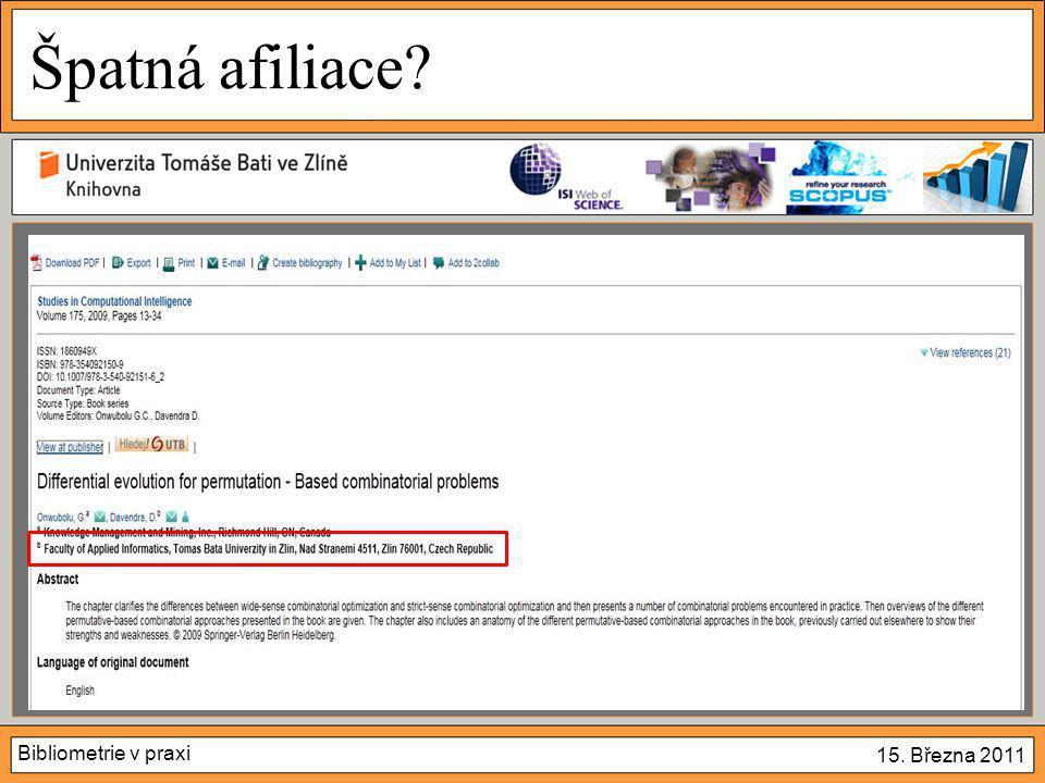 Bibliometrie v praxi 15. Března 2011 Špatná afiliace?  A ve Scopusu..?