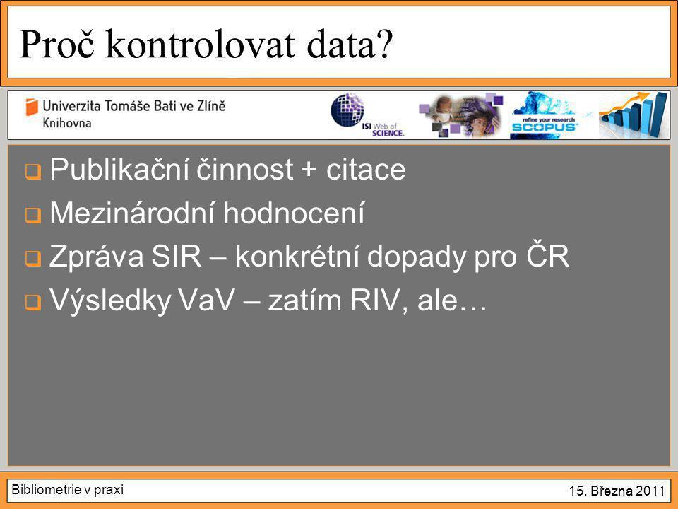 Bibliometrie v praxi 15. Března 2011 Proč kontrolovat data.