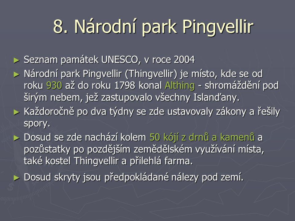 8. Národní park Pingvellir ► Seznam památek UNESCO, v roce 2004 ► Národní park Pingvellir (Thingvellir) je místo, kde se od roku 930 až do roku 1798 k