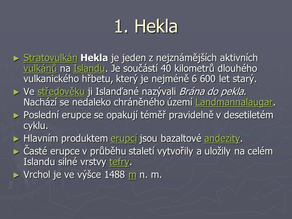 1.Hekla ► Stratovulkán Hekla je jeden z nejznámějších aktivních vulkánů na Islandu.